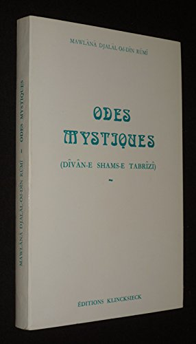 Odes mystiques (Divan-e Shams-e Tabrizi) (Collection UNESCO d'oeuvres representatives. Serie persane) (French Edition) (2252011416) by Jalal al-Din Rumi