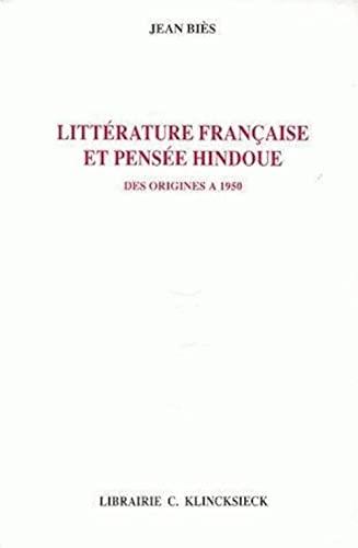 9782252016190: Litterature Francaise Et Pensee Hindoue Des Origines a 1950 (Bibliotheque Francaise Et Romane) (French Edition)