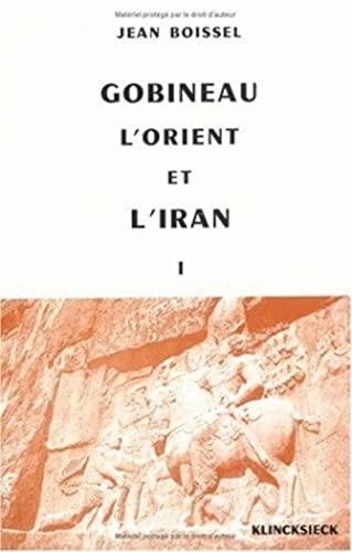 9782252016237: Gobineau, l'Orient et l'Iran: Tome I. 1816-1860. Prolégomènes et essai d'analyse (Hors Collection Klincksieck) (French Edition)