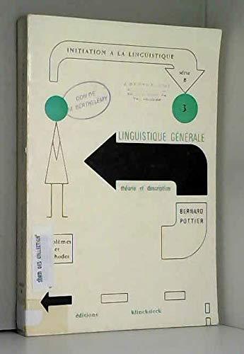Linguistique generale: Theorie et description (Initiation a: Bernard Pottier