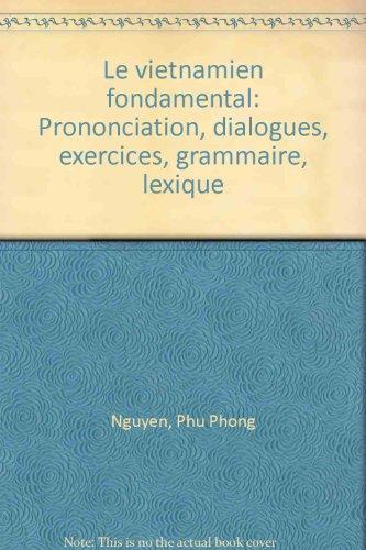 9782252017470: Le vietnamien fondamental: Prononciation, dialogues, exercices, grammaire, lexique (French Edition)