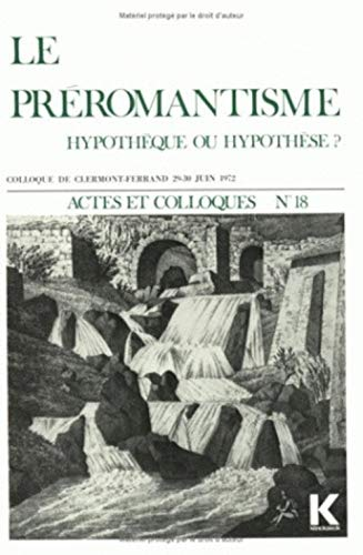 9782252017487: Le Preromantisme: Hypotheque Ou Hypothese? (Actes Et Colloques) (French Edition)