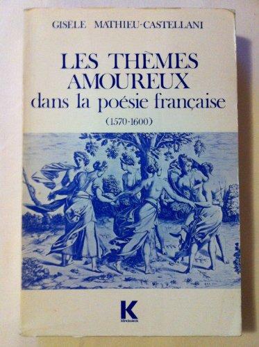 9782252017944: Les thèmes amoureux dans la poésie française, 1570-1600