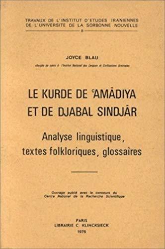 9782252017975: Le Kurde de °Amadiya et de Djabal Sindjar: Analyse linguistique, textes folkloriques, glossaires