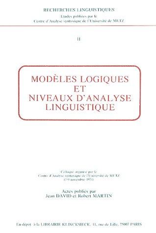 Modèles logiques et niveaux d'analyse linguistique.: David, Jean & Robert Martin