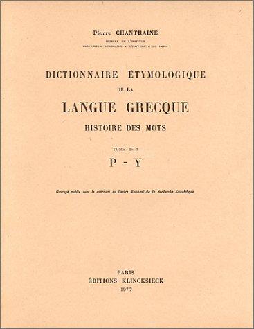 9782252018385: Dictionnaire étymologique de la langue grecque, histoire des mots, tome IV-1, P à Y