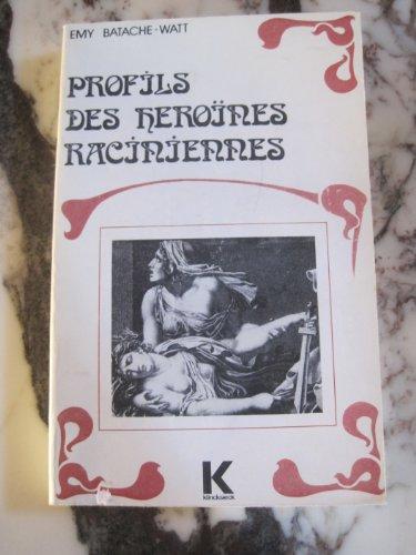 9782252018675: Profils des héroines raciniennes (Femmes en littérature ; 1) (French Edition)