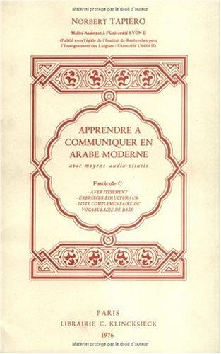 Apprendre a comm. arabe moderne fascicule c: Tapiéro, Norbert