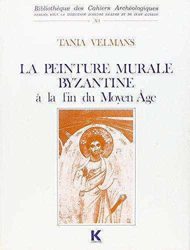 9782252018965: La Peinture murale byzantine à la fin du Moyen âge (Bibliothèque des Cahiers archéologiques ; 11) (French Edition)