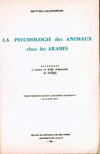 9782252019665: La psychologie des animaux chez les Arabes, notamment à travers le Kitāb al-ḥayawān de Djāḥiẓ (Études arabes et islamiques : Série 3, Études et documents ; 8) (French Edition)