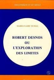 9782252021835: Robert Desnos, ou, L'exploration des limites