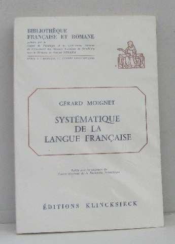 Systématique de la langue française: Ouvrage posthume: Gérard Moignet