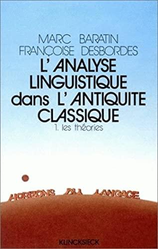 9782252023310: L'analyse Linguistique Dans L'antiquite Classique: Les Theories: 1. Les théories