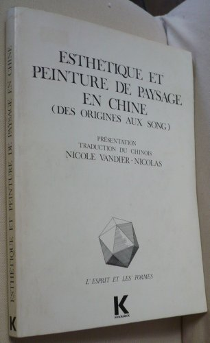 9782252023662: Esthétique et peinture de paysage en Chine: Des origines aux Song (L'Esprit et les formes) (French Edition)