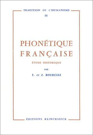 Phonétique française. Etude historique.: BOURCIEZ E. et