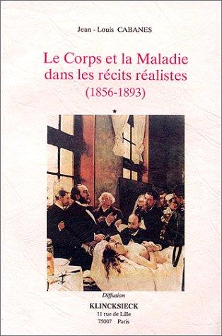 9782252027592: Le corps et la maladie dans les récits réalistes: 1856-1893