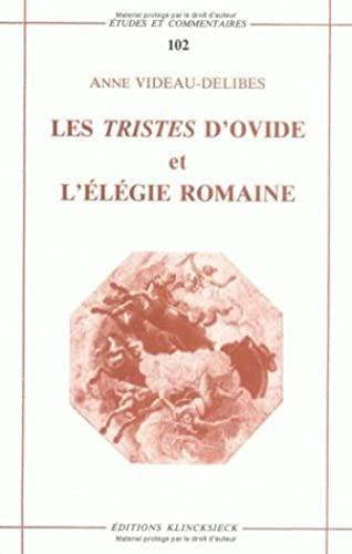 """""""Les """"Tristes"""" d'Ovide et l'élégie romaine: une poé..."""