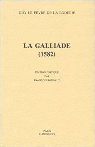 9782252028018: La Galliade (1582) (Hors Collection Klincksieck) (French Edition)