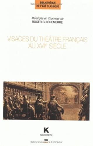 Visages du théâtre français au XVIIe siècle. Mélanges en l'...