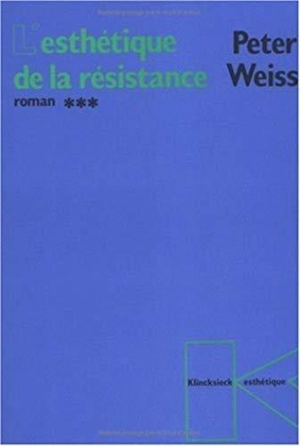 L'esthetique de la résistance. Tome 3: Peter Weiss