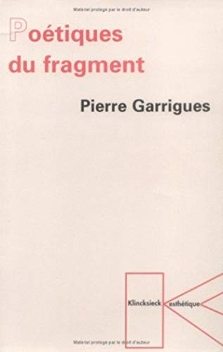 9782252030165: Poétiques du fragment (Collection D'Esthetique) (French Edition)