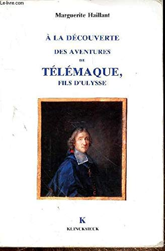 A la decouverte des Aventures de Telemaque,: Haillant, Marguerite