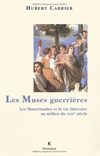 Les muses guerrières. Les Mazarinades et la vie littéraire au milieu du XVIIe si&...