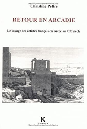 Retour en Arcadie: Le voyage des artistes: Christine Peltre