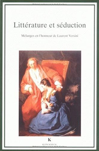 Littérature et séduction. Mélanges en l'honneur de Laurent Versini. Avec ...