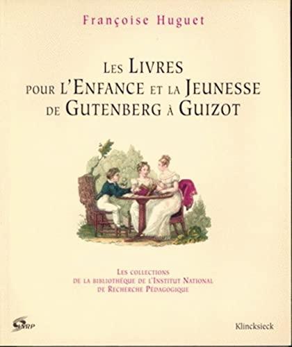 9782252031858: Les Livres pour l'enfance et la Jeunesse: De Gutenberg à Guizot (Hors Collection Klincksieck) (French Edition)