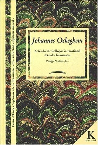Johannes Ockeghem: Actes Du Xle Colloque International: Vendrix, Philippe