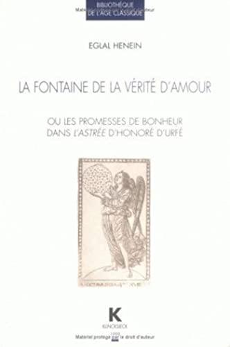 9782252032671: La fontaine de la vérité d'amour ou Les promesses de bonheur dans (Biblio Age Clas)