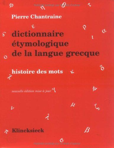 9782252032770: Dictionnaire �tymologique de la langue grecque : Histoire des mots