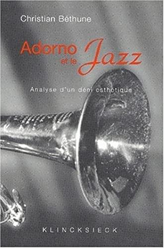 9782252033722: Adorno Et Le Jazz: Analyse D'Un Deni Esthetique (Esthétique)