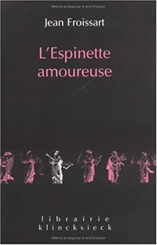 L'ESPINETTE AMOUREUSE: Jean Froissart
