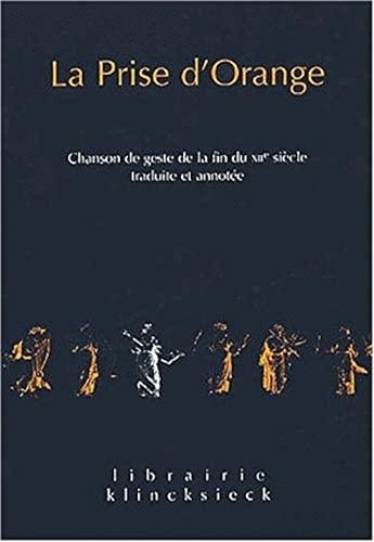 9782252034026: La Prise d'Orange: Chanson de geste de la fin du XIIe siècle. Traduite et annotée (Librairie Klincksieck - Serie Textes) (French Edition)