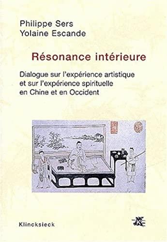 9782252034309: Résonance intérieure: Dialogue sur l'expérience artistique et sur l'expérience spirituelle en Chine et en Occident (Hors Collection Klincksieck) (French Edition)