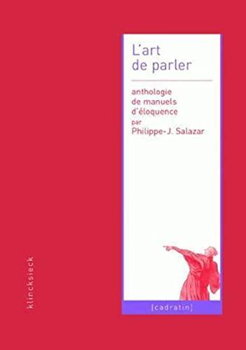 9782252034385: L'art de parler : Anthologie de manuels d'éloquence