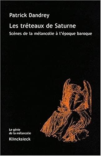 9782252034392: Les tr�teaux de Saturne : Sc�nes de la m�lancolie � l'�poque baroque