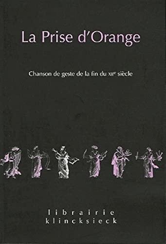 9782252035238: La Prise d'Orange: Chanson de geste de la fin du XIIe siècle (Librairie Klincksieck - Serie Textes) (French Edition)