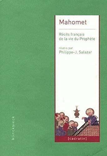 Mahomet. Recits francais de la vie du prophete: Salazar, Philippe-Joseph