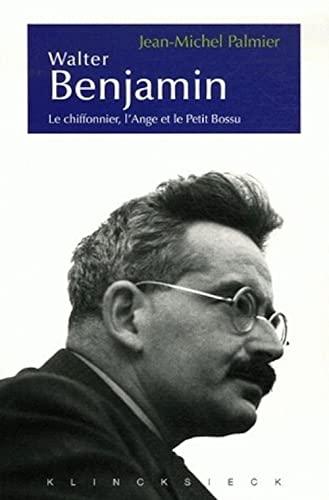 9782252035917: Walter Benjamin : Le chiffonnier, l'Ange et le Petit Bossu (Esthétique)