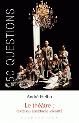 9782252036006: Le théâtre : texte ou spectacle vivant ?