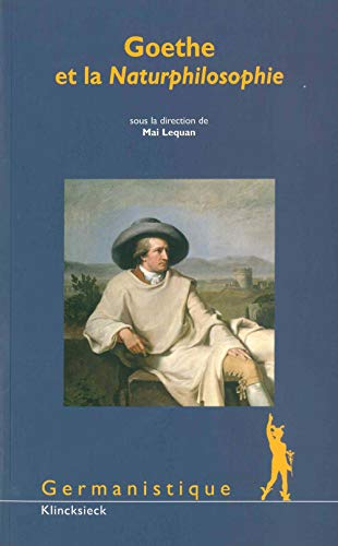 9782252036358: Goethe Et La Naturphilosophie (Germanistique) (French Edition)