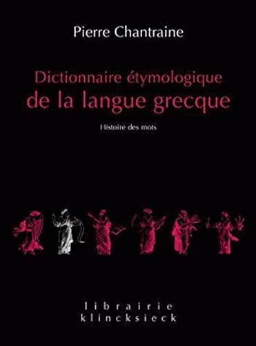 9782252036815: Dictionnaire étymologique de la langue grecque : Histoire des mots