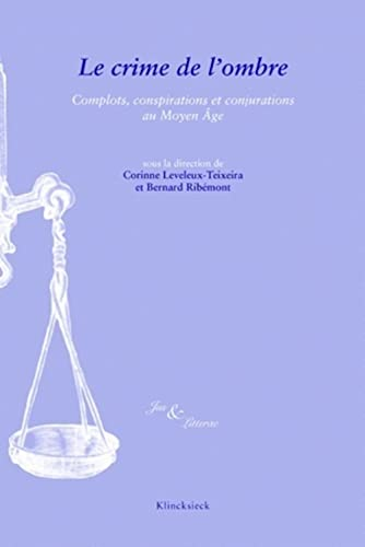 9782252037454: Le crime de l'ombre : Complots, conjurations et conspirations au Moyen-Age