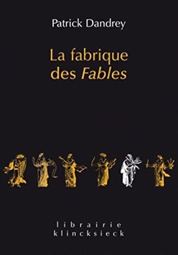 9782252037805: La fabrique des fables: suivi de Pour lire et comprendre (enfin ?) La Cigale et la Fourmi (Librairie Klincksieck - Serie Litterature) (French Edition)