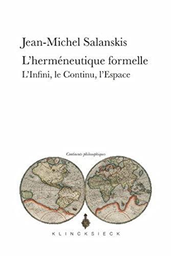 9782252039014: L'Hermeneutique Formelle: L'Infini, Le Continu, L'Espace (Continents Philosophiques) (French Edition)