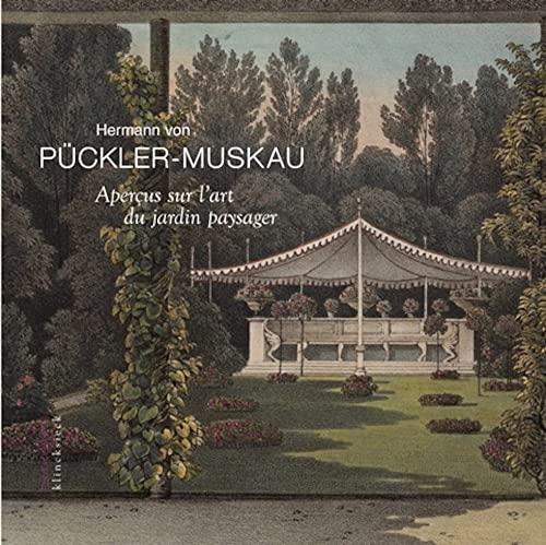 Aperçus sur l'art du jardin paysager [nouvelle édition]: Pückler-Muskau, Hermann...
