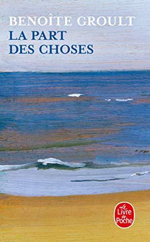 9782253000389: La Part Des Choses (Ldp Litterature) (French Edition)
